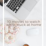 10 любими филма, които да гледате по време на карантината
